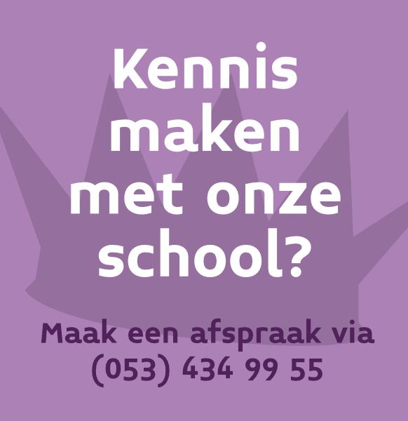 Kennis maken met onze school? Maak een afspraak via (053) 434 99 55